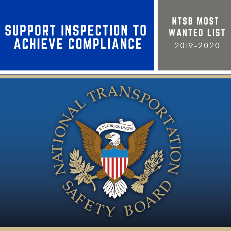 NTSB Most Wanted List: Support Inspection to Achieve Compliance
