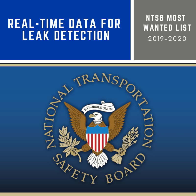 NTSB Most Wanted List - Real-Time Data for Leak Detection